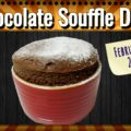 Chocolate Souffle Day