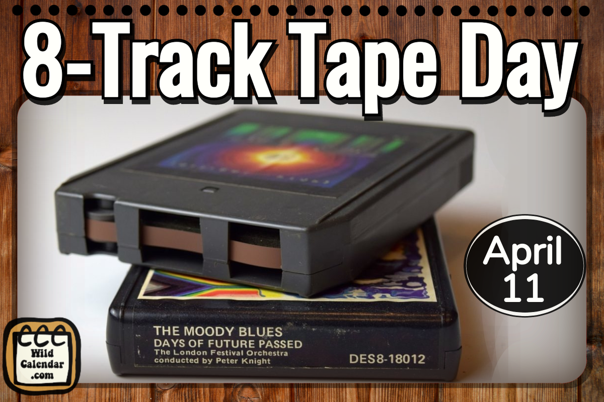 8-Track Tape Day