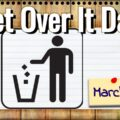 Get Over It Day