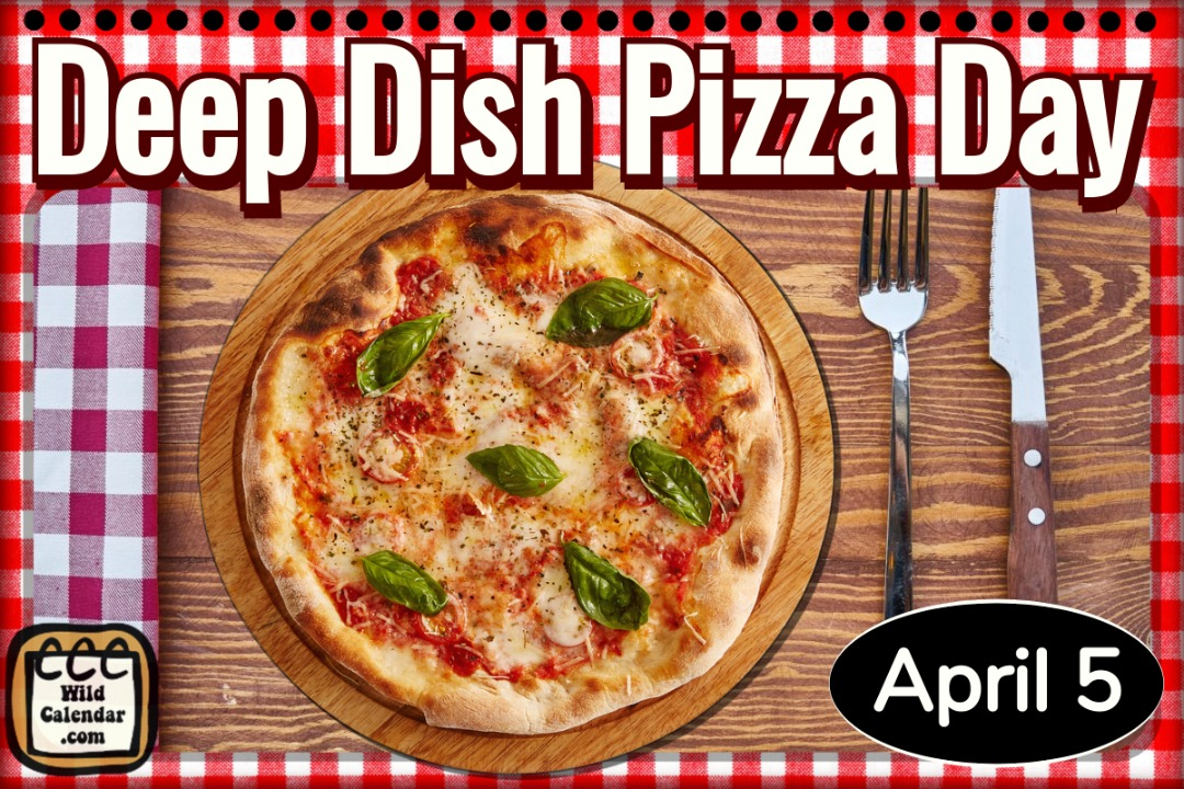 Deep Dish Pizza Day