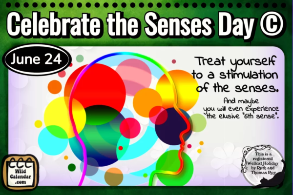 Celebrate the Senses Day ©