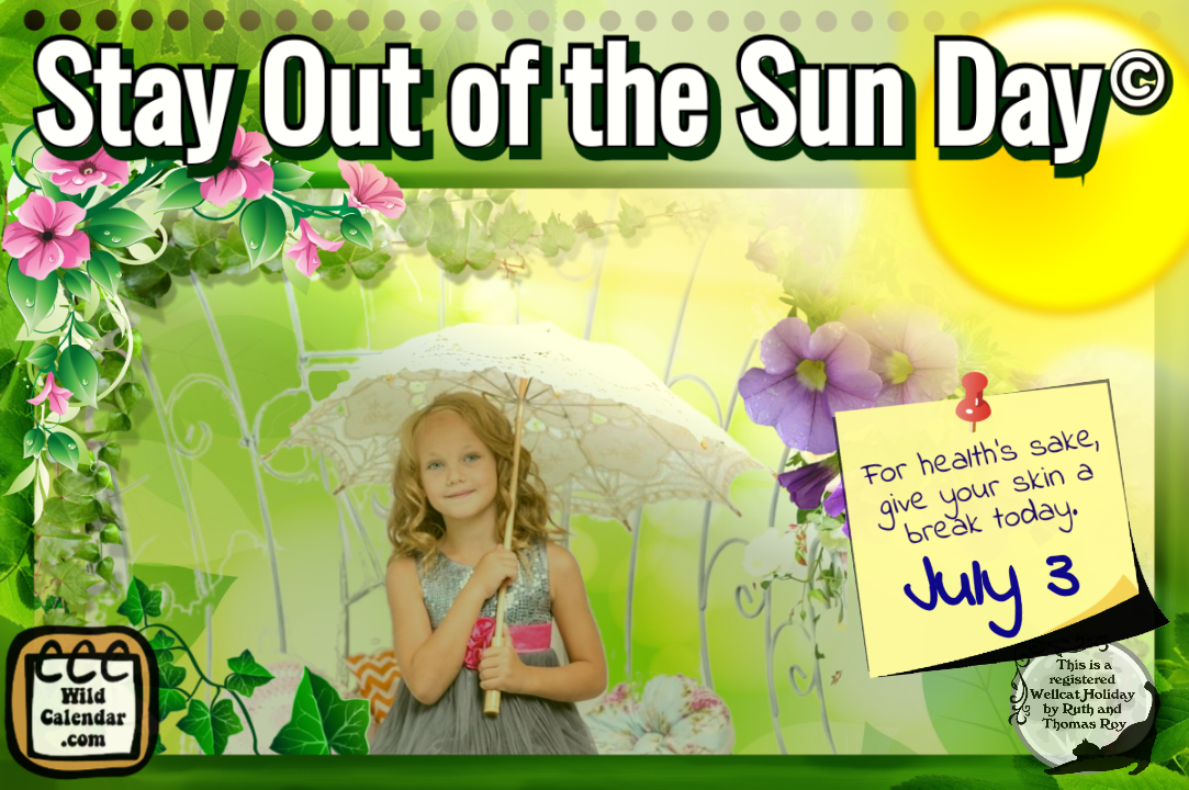 Stay Out of the Sun Day ©