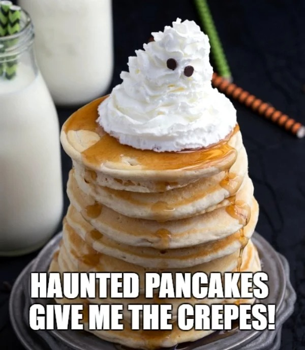 haunted pancakes give me the crepes