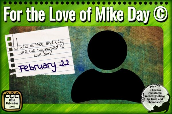 For the Love of Mike Day ©