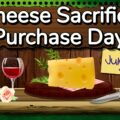 Cheese Sacrifice Purchase Day